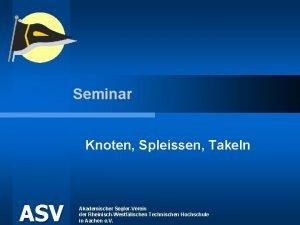 Seminar Knoten Spleissen Takeln ASV Akademischer SeglerVerein der