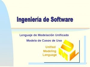 Lenguaje de Modelacin Unificado Modelo de Casos de