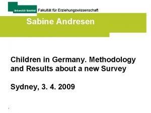 Fakultt fr Erziehungswissenschaft Sabine Andresen Children in Germany