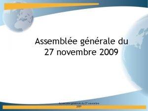 Assemble gnrale du 27 novembre 2009 Ordre du