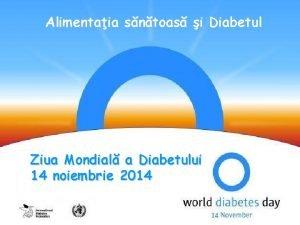 Alimentaia sntoas i Diabetul Ziua Mondial a Diabetului