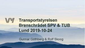 Transportstyrelsen Branschrdet SPV TUB Lund 2019 10 24