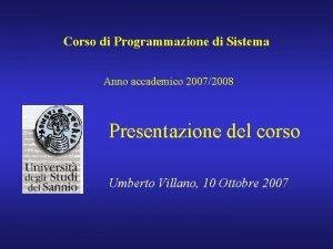 Corso di Programmazione di Sistema Anno accademico 20072008