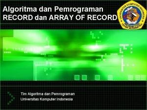 Algoritma dan Pemrograman RECORD dan ARRAY OF RECORD