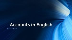 Accounts in English INVEST MENT Investment Accounting for