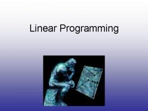 Linear Programming What is Linear Programming What is