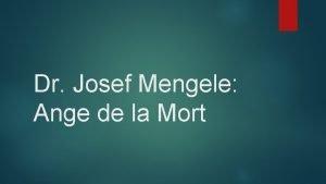 Dr Josef Mengele Ange de la Mort Sa