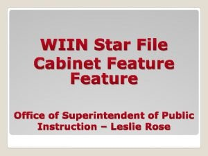 WIIN Star File Cabinet Feature Office of Superintendent