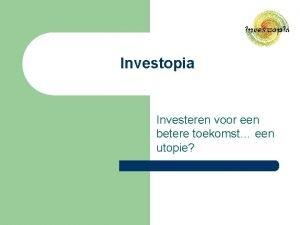 Investopia Investeren voor een betere toekomst een utopie