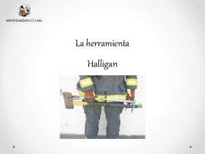 www bombero 13 com La herramienta Halligan Un