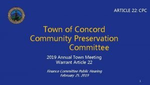 ARTICLE 22 CPC Town of Concord Community Preservation
