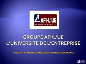 GROUPE AFILUE LUNIVERSIT DE LENTREPRISE GROUPE AFILUE LUNIVERSIT