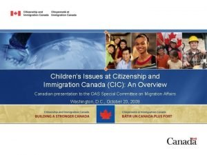 Childrens Issues at Citizenship and Immigration Canada CIC