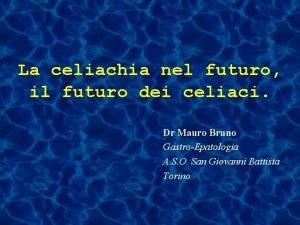 La celiachia nel futuro il futuro dei celiaci