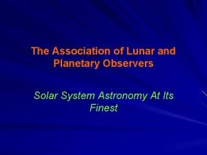 The Association of Lunar and Planetary Observers Solar
