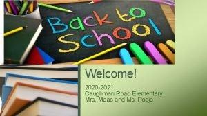 Welcome 2020 2021 Caughman Road Elementary Mrs Maas