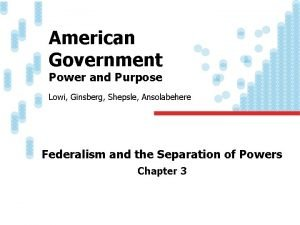 American Government Power and Purpose Lowi Ginsberg Shepsle