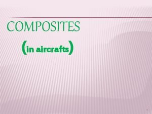 COMPOSITES in aircrafts 1 CUSTOMERS PROFILE DOMESTIC CUSTOMERS