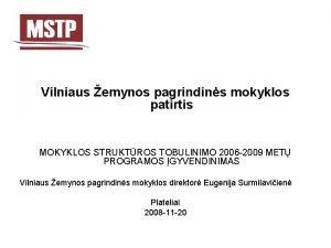 Vilniaus emynos pagrindins mokyklos patirtis MOKYKLOS STRUKTROS TOBULINIMO