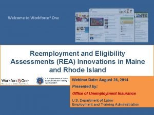 Welcome to Workforce 3 One Reemployment and Eligibility