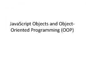 Java Script Objects and Object Oriented Programming OOP