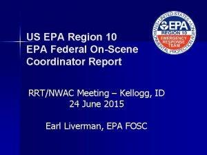 US EPA Region 10 EPA Federal OnScene Coordinator