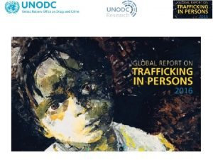 136 countries covered Victims Most detected victims are