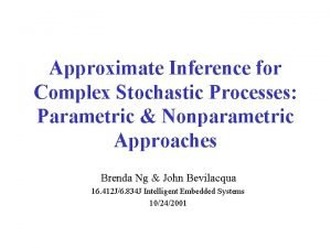 Approximate Inference for Complex Stochastic Processes Parametric Nonparametric