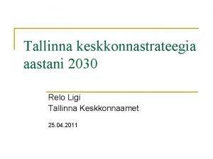 Tallinna keskkonnastrateegia aastani 2030 Relo Ligi Tallinna Keskkonnaamet