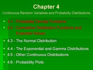 Chapter 4 Continuous Random Variables and Probability Distributions
