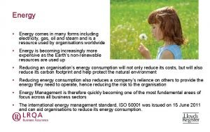 Energy Energy comes in many forms including electricity