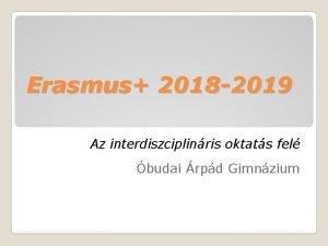 Erasmus 2018 2019 Az interdiszciplinris oktats fel budai