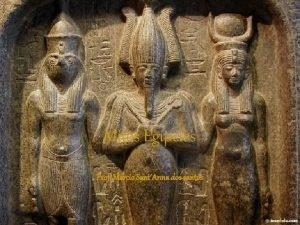 Mitos Egpcios Prof Marcio SantAnna dos santos Mitos