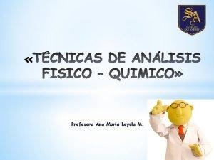 Profesora Ana Mara Loyola M UNIDAD 1 Profesora