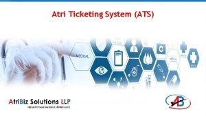 Atri Ticketing System ATS ATS As the organization