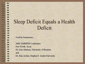 Sleep Deficit Equals a Health Deficit Used by