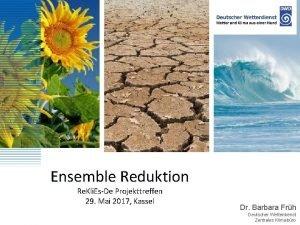 Ensemble Reduktion Re Kli EsDe Projekttreffen 29 Mai
