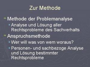 Zur Methode Methode der Problemanalyse Analyse und Lsung
