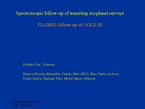 Spectroscopic followup of transiting exoplanet surveys FLAMES followup