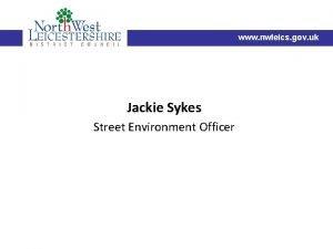 www nwleics gov uk Jackie Sykes Street Environment