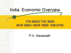 India Economic Overview FIN 680 D FIN 360