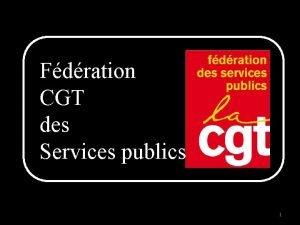 Fdration CGT des Services publics 1 Nouvelles rgles