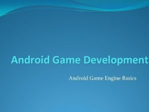 Android Game Development Android Game Engine Basics Base