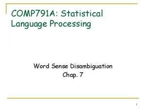 COMP 791 A Statistical Language Processing Word Sense