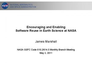 NATIONAL AERONAUTICS AND SPACE ADMINISTRATION Encouraging and Enabling