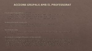 ACCIONS GRUPALS AMB EL PROFESSORAT q Reuni amb
