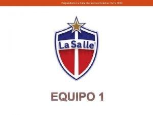 Preparatoria La Salle Hacienda Arboledas Clave 6860 EQUIPO