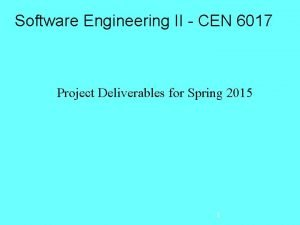 Software Engineering II CEN 6017 Project Deliverables for