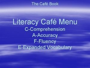 The Caf Book Literacy Caf Menu CComprehension AAccuracy
