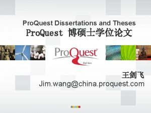 Pro Quest Dissertations and Theses Pro Quest Jim